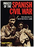 Images of the Spanish Civil War , Introduction by Raymond Carr