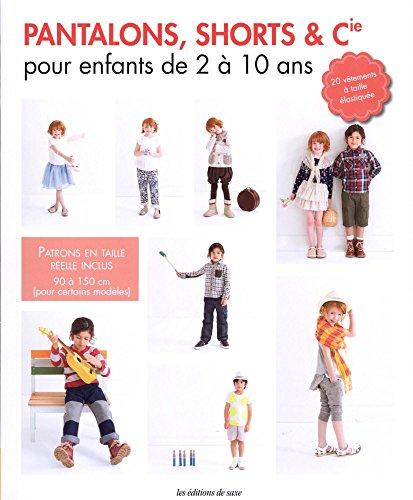 Pantalons, shorts et Cie pour enfants de 2 à 10 ans