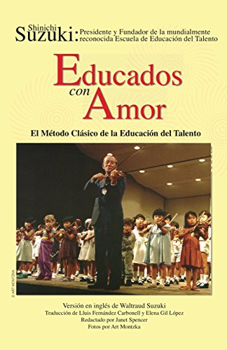 "Educados con Amor: El Método Clásico de la Educación del Talento (Spanish Translation of ""Nurtured by Love"") (Spanish Edition)"