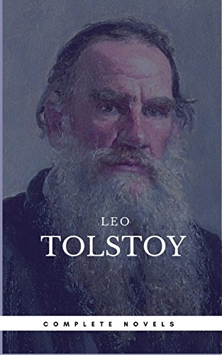 Leo Tolstoy: The Complete Novels and Novellas (Book Center) (The Greatest Writers of All Time)