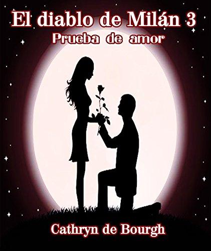 El diablo de Milán 3: Prueba de Amor por Cathryn  de Bourgh