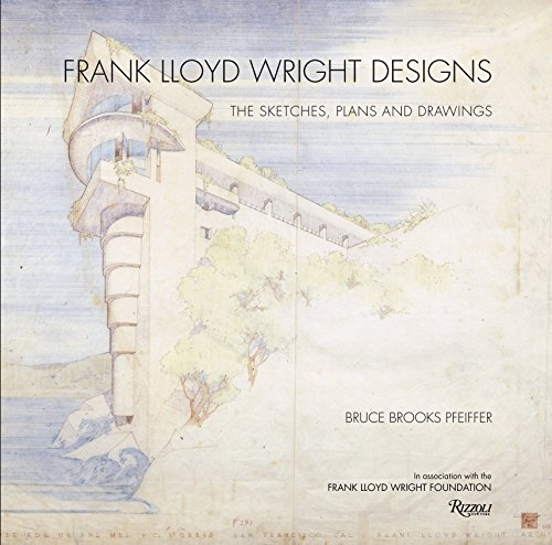 Frank Lloyd Wright Designs: The Sketches, Plans, and Drawings par Bruce Brooks Pfeiffer