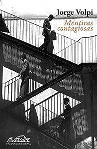 Mentiras contagiosas par Jorge Volpi