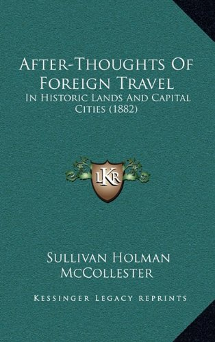 after-thoughts-of-foreign-travel-in-historic-lands-and-capital-cities-1882