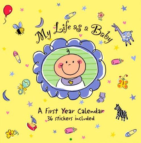 My Life as a Baby Calendar: A First Year Calendar