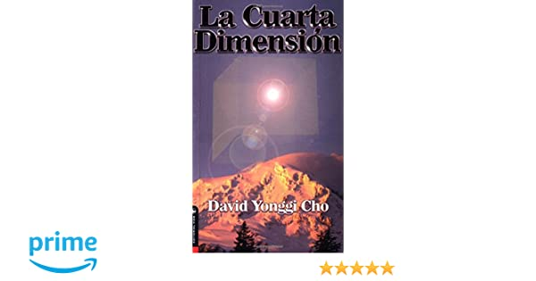 La Cuarta Dimension: Amazon.de: David Yonggi Cho: Fremdsprachige Bücher