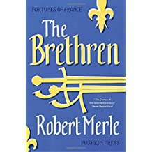 The Brethren: Fortunes of France: Volume 1 by Robert Merle (2015-03-03)