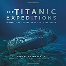 The Titanic Expeditions: Diving to the Queen of the Deep: 1985–2010