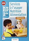Services à l'usager nutrition alimentation 2e Bac Pro ASSP