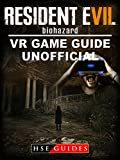 Resident Evil Biohazard VR Game Guide Unofficial (English Edition)