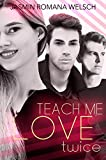 TEACH ME LOVE: twice (Band 2 - FINALE) von Jasmin Romana Welsch