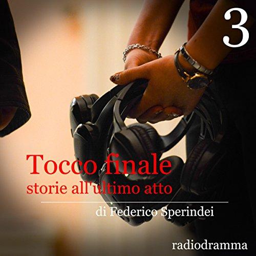 Storie all'ultimo atto (Tocco finale 3)  Audiolibri