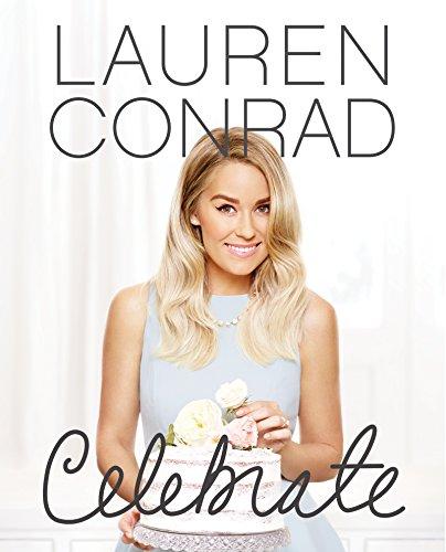 Lauren Conrad Celebrate (English Edition)
