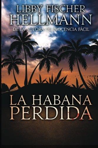 La Habana Perdida por Libby Fischer Hellmann