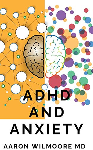 ADHD AND ANXIETY: All You Need To Know About Adhd and Anxiety (English Edition)