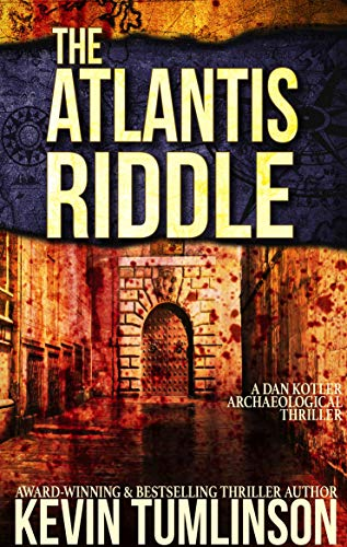 The Atlantis Riddle: A Dan Kotler Archaeological Thriller (English Edition)
