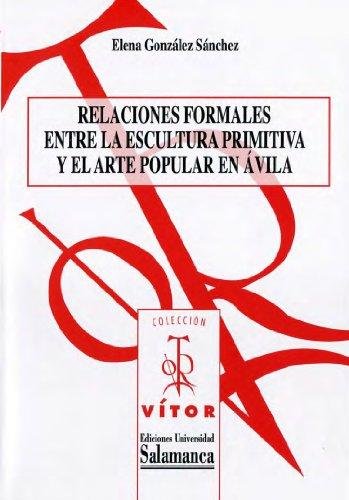Relaciones formales entre la escultura primitiva y el arte popular en Ávila por Elena González Sánchez