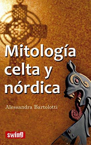Mitología celta y nórdica: Conozca la fuerza de la intuición de los mitos y creencias célticas (Swing) (Spanish Edition)