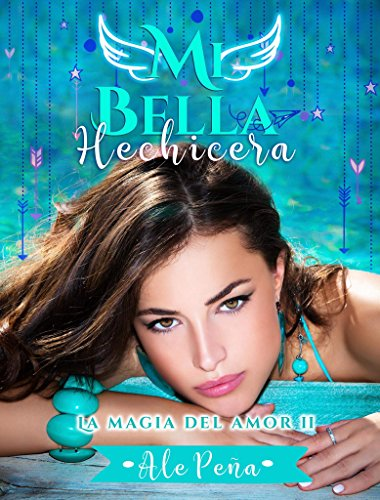 Mi Bella Hechicera (La Magia del amor nº 2) por Ale Peña