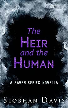 The Heir and the Human: A Saven Series Novella by [Davis, Siobhan]