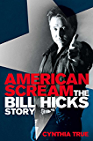 American Scream: The Bill Hicks Story (English Edition)