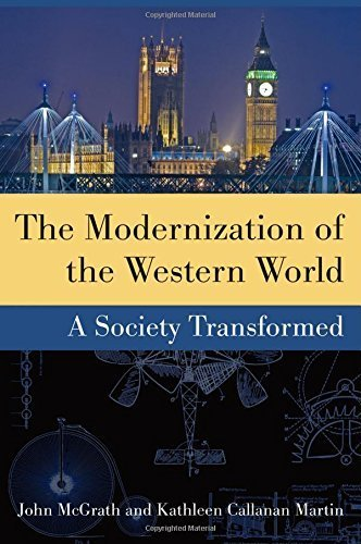 the-modernization-of-the-western-world-a-society-transformed-by-mcgrath-john-martin-kathleen-callana