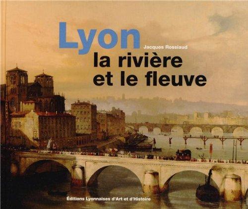 Lyon, la rivière et le fleuve