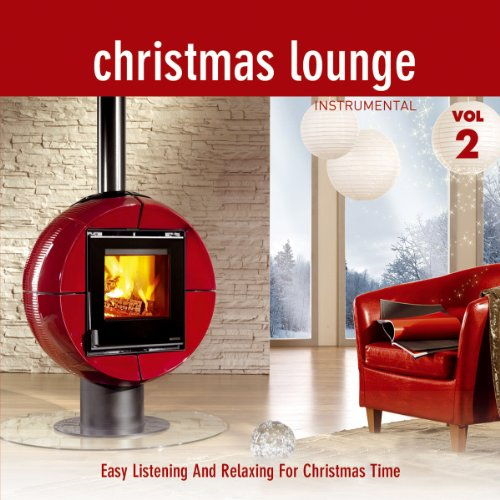 Christmas Lounge; Folge 2; Instrumental; Easy Listening And Relaxing For Christmas Time