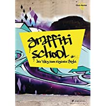 Graffiti School: Der Weg zum eigenen Style