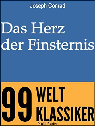 Das Herz der Finsternis (99 Welt-Klassiker) (German Edition)