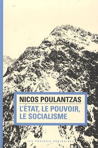 L'Etat, le pouvoir, le socialisme par Nicos Ar Poulantzas