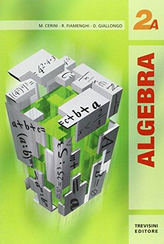 Algebra 2. Tomi A-B. Per le Scuole superiori
