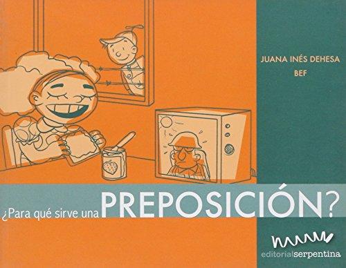 Para que sirve una preposicion?/What Are Prepositions For? (Caja de herramientas/Toolbox) por Juana Ines Dehesa