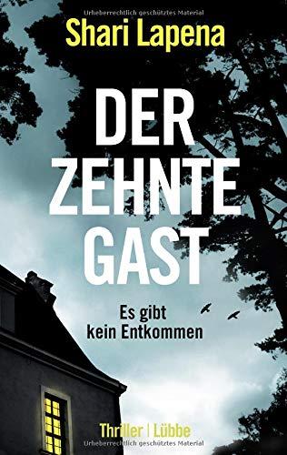 Buchseite und Rezensionen zu 'Der zehnte Gast: Es gibt kein Entkommen. Kriminalroman' von Shari Lapena