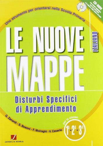 Le nuove mappe. Disturbi specifici di apprendimento. Italiano. Per la 1-2-3 classe elementare. Con CD-ROM