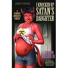 I Knocked Up Satan's Daughter: A Demonic Romantic Comedy