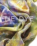 Tie-Dye To Die For: Dye it, Wear it, Share it