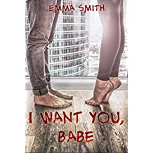 I want you, Babe (Catch me 2) (German Edition)
