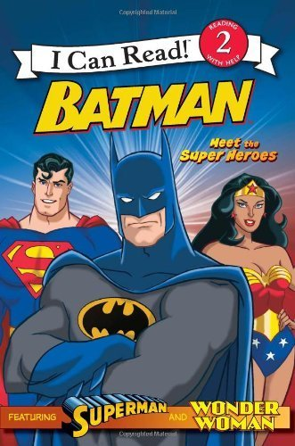 Batman: Meet the Super Heroes (I Can Read Book ) by Teitelbaum, Michael (2009) Paperback