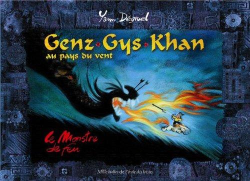 Genz Gys Khan au Pays du Vent : Le monstre de feu