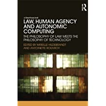 Law, Human Agency and Autonomic Computing: The Philosophy of Law Meets the Philosophy of Technology