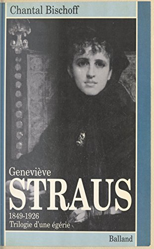 Ebook magazines télécharger Geneviève Straus : trilogie d'une égérie PDF RTF DJVU by Chantal Bischoff