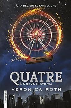 Quatre (FICCIÓ Book 44) (Catalan Edition) van [Roth, Veronica]
