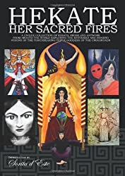 Hekate Her Sacred Fires by Sorita D'Este (2010-05-27)