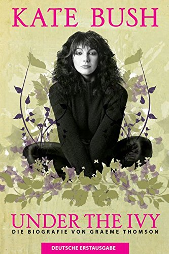 kate-bush-under-the-ivy-die-biografie-von-graeme-thompson-deutsche-erstausgabe