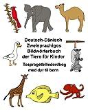 Deutsch-Dänisch Zweisprachiges Bildwörterbuch der Tiere für Kinder Tosprogetbilledordbog med dyr til børn (FreeBilingualBooks.com)