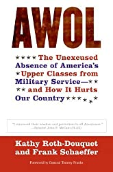 AWOL: The Unexcused Absence of America's Upper Classes from Military Service -- and How It Hurts Our Country by Kathy Roth-Douquet (2006-05-09)
