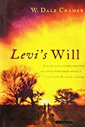 Levi's Will by W. Dale Cramer (2005-07-30)