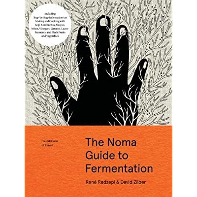Foundations of Flavor: The Noma Guide to Fermentation : Including Step-By-Step Information on Making and Cooking with: Koji, Kombuchas, Shoyus, Misos