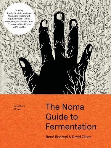 The Noma Guide to Fermentation: Including Koji, Kombuchas, Shoyus, Misos, Vinegars, Garums, Lacto-Ferments, and Black Fruits and Vegetables par Rene Redzepi